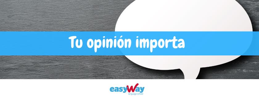 TU OPINIÓN NOS IMPORTA | EasyWay