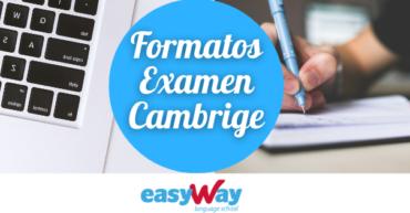 Formatos examen Cambridge